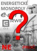 Energetické monopoly -neregulovat