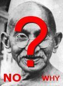 NO! Mohandas Gandhi