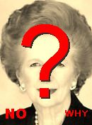 NO! Margaret Thatcher