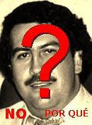 NO! Pablo Escobar