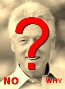 NO! Bill Clinton