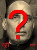 NO! Rajnath Singh