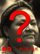 NO! Rigoberta Menchú