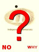 NO! Independent Democrats