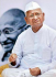 Anna Hazare is a Gandhian and a social worker.